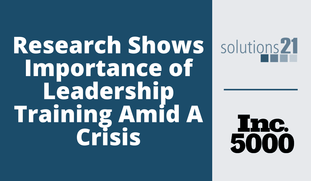 Research From Solutions 21 Shows Importance Of Leadership Training Amid A Crisis