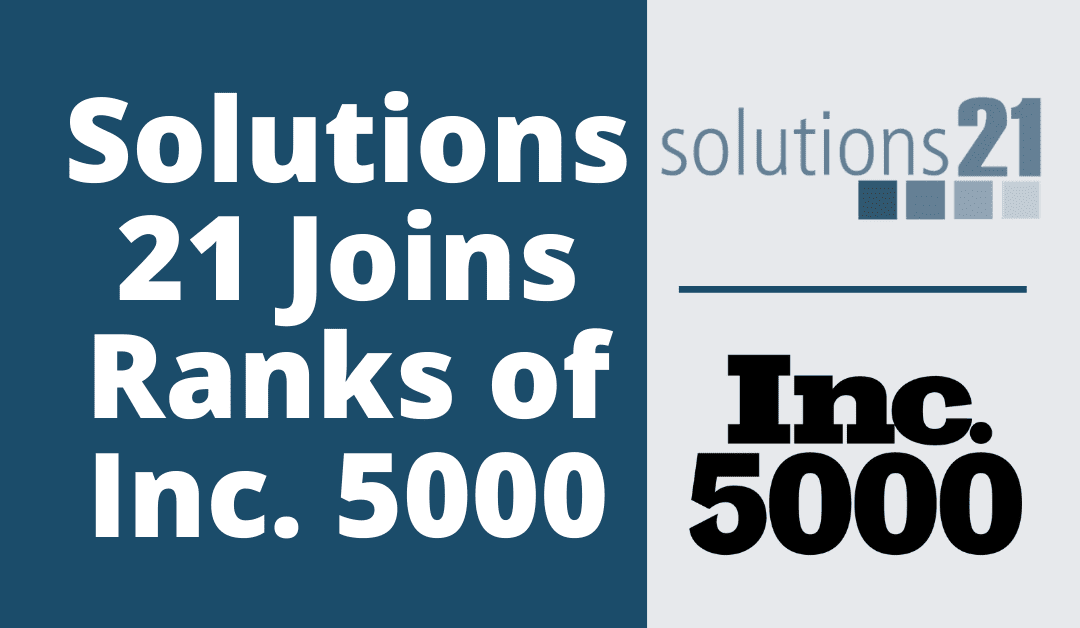 Solutions 21 Joins Ranks of Inc. 5000