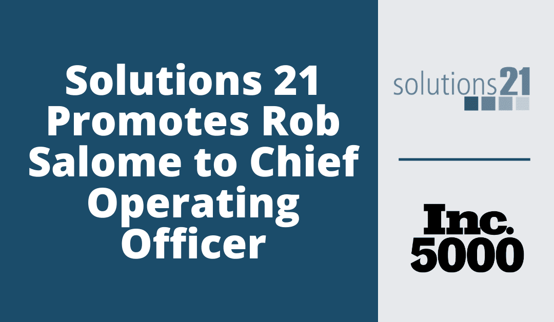 Solutions 21 Promotes Rob Salome to Chief Operating Officer