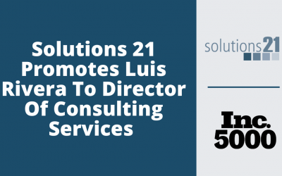 Solutions 21 Promotes Luis Rivera to Director of Consulting Services